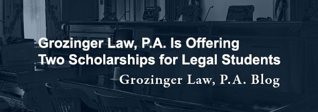Grozinger Law, P.A. Is Offering Two Scholarships for Legal Students