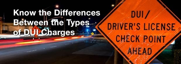 Know the Differences Between the Types of DUI Charges
