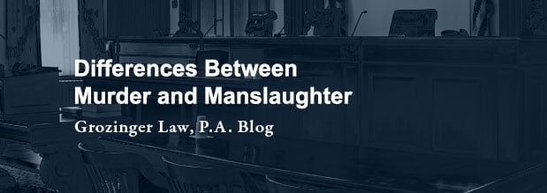 Differences Between Murder and Manslaughter