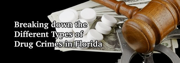Breaking down the Different Types of Drug Crimes in Florida