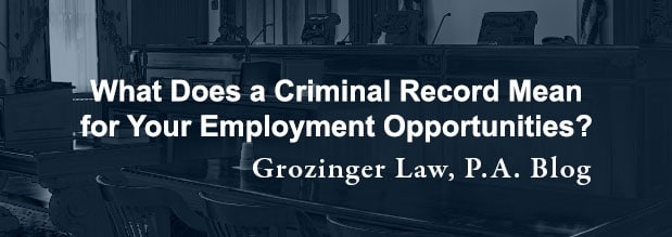 What Does a Criminal Record Mean for Your Employment Opportunities?