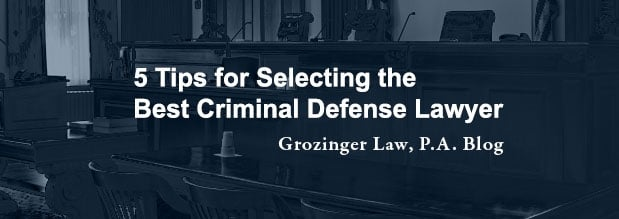 5 Tips for Selecting the Best Criminal Defense Lawyer in Orlando