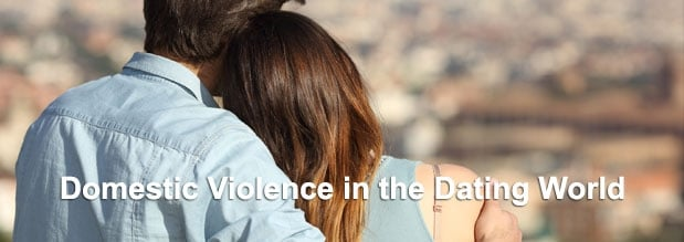 Domestic Violence in the Dating World